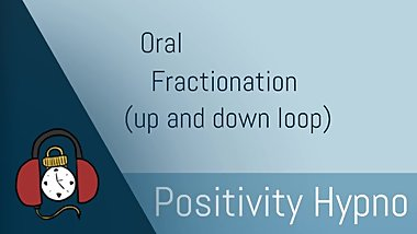 Hypnosis: Oral Fractionation!